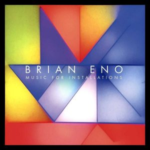 Brian Eno – Music for Installations