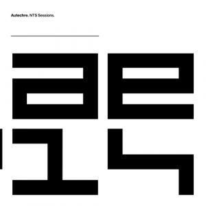 Autechre – NTS Sessions 1-4