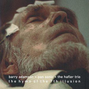 Barry Adamson + Pansonic + Hafler Trio – The Hymn Of The 7th Illusion