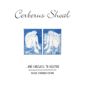 Cerberus Shoal – And Farewell To Hightide