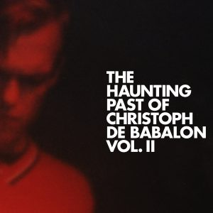 The Haunting Past of Christoph de Babalon, Vol. II