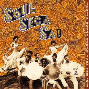 Soul Sega Sa ! Indian Ocean Segas From 70s VOL.2