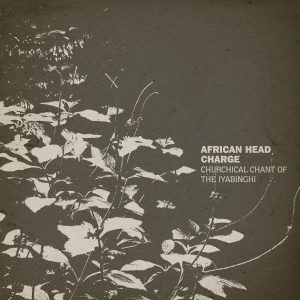 African Head Charge – Churchical Chant Of The Iyabinghi