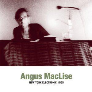 Angus MacLise – New York Electronic