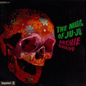 Archie Shepp – The Magic of Ju-Ju