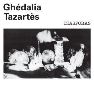 Ghédalia Tazartès – Diasporas