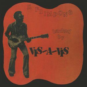K. Frimpong with Vis-A-Vis – K. Frimpong backed by Vis-A-Vis