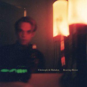 Christoph De Babalon – Recurring Horrors